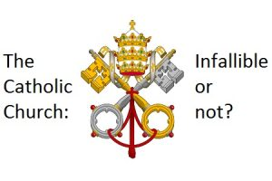 Is the Catholic Church Infallible Proof and Papal Seal